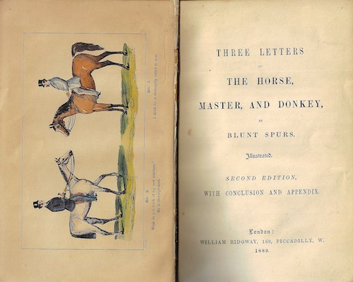 Ridgway William Three Letters on the Horse, Master, and Donkey, by Blunt Spurs. Illustrated second edition with conclusion and appendix. London: William Ridgway,169..