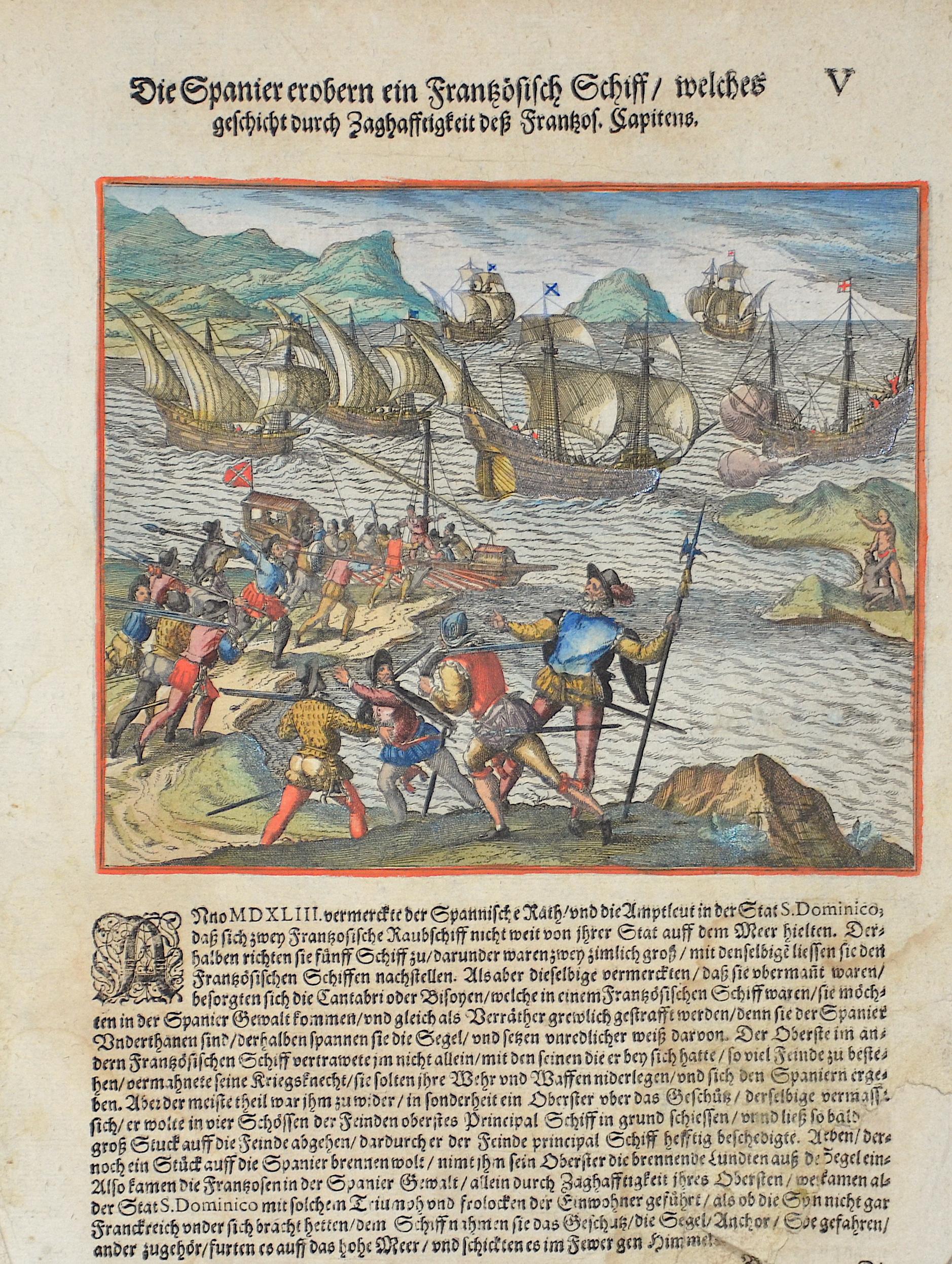 Bry, de Theodor, Dietrich Die Spanier erobern ein Französisch Schiff / welches geschicht durch Zaghafftigkeit deß Frantzos. Capitens.