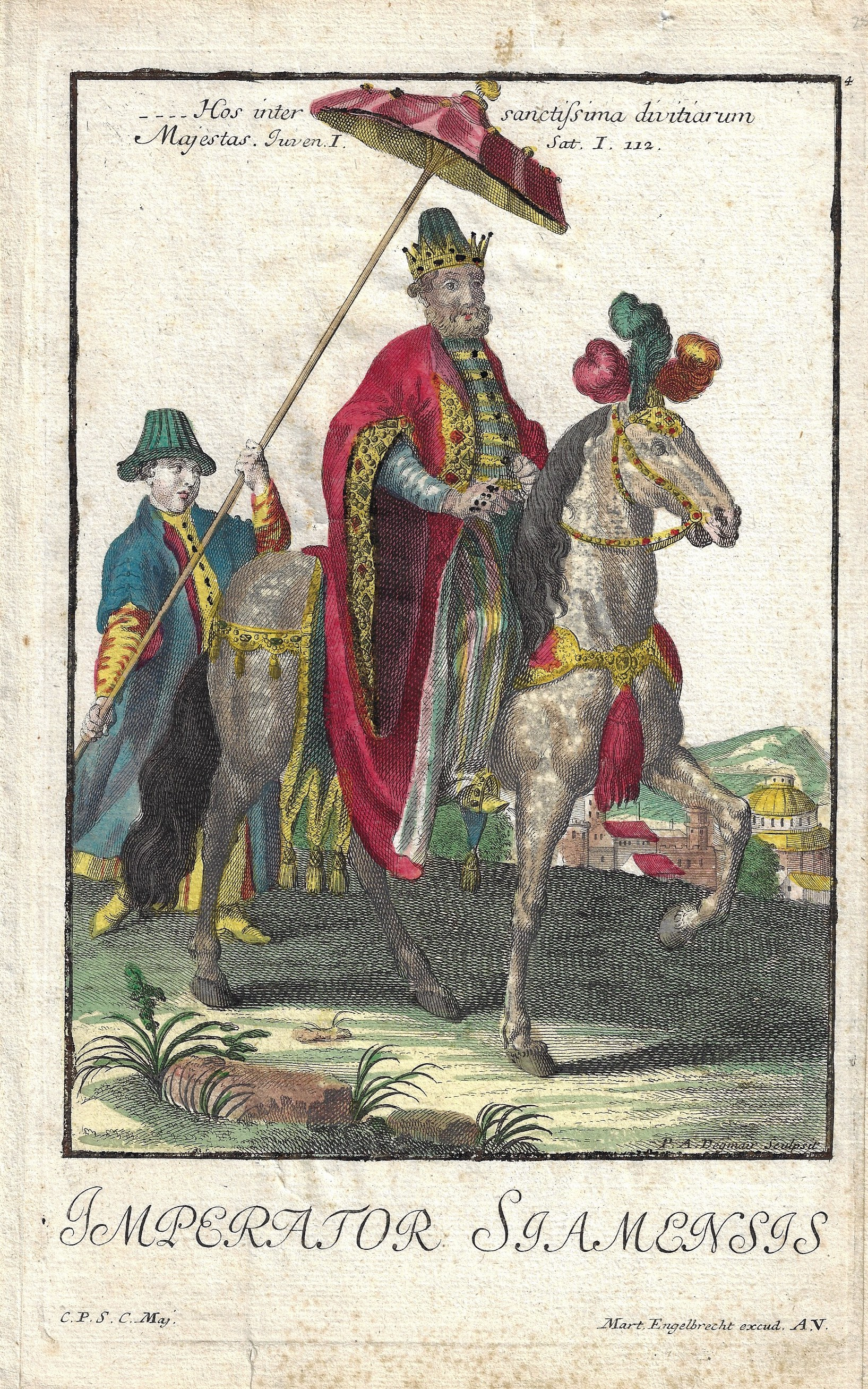 Engelbrecht Martin Imperator Siamensis /  Hos inter sanctissima divitiarum Majestas. Juven. I. Sat. I. 112.