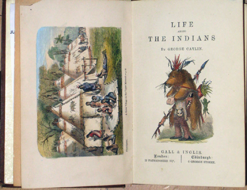 Gall & Inglis  Life amoung the Indians by George Catline