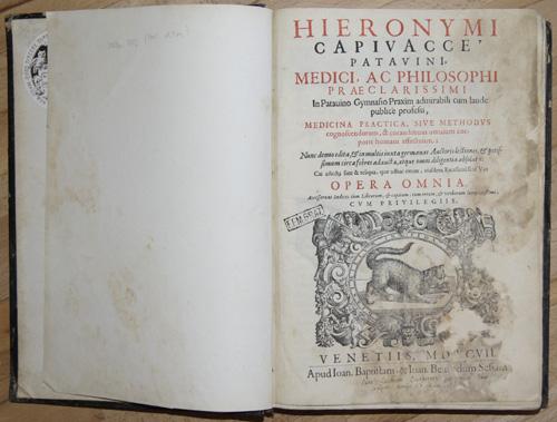 Capivaccio  Hieronymi Capivavacce Patavini Medioci, ac Philosophi Praeclarissimi…. Medicina Practica, sive Methodus…