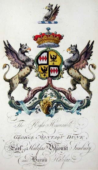 Edmondson J. The Right Honourable George Montagu Dunk, earl of Halifax,  Wiscount Sunbury and Baron Halifax