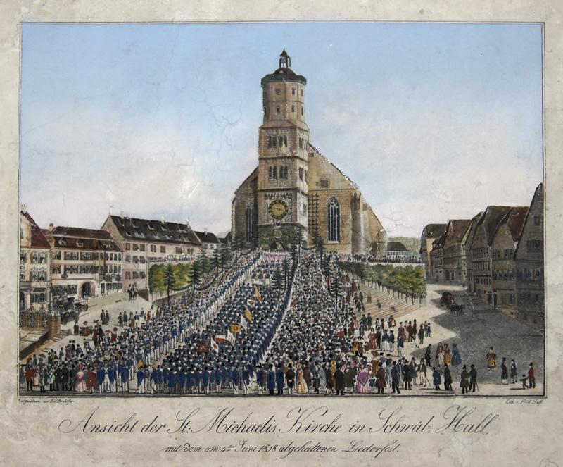 Haff- Bonhöfer  Ansicht der St. Michaelis Kirche in Schwäb-Hall, mit dem am 4ten Juni 1838 abgehaltenen Liederfest.