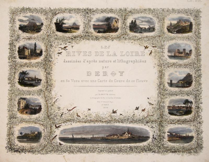 Orbigny, d´/Michelsen Charles M./ L. Les Rives de la Loire dessinées d'après nature et lithographiées par Deroy en 50 Vues avec une Carte du Cours de ce fleuve
