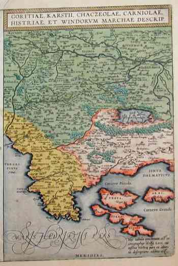 Ortelius Abraham Goritiae, Karstii, Chaczeolae, Carniolae, Istriae, et Vindorum marchae descrip