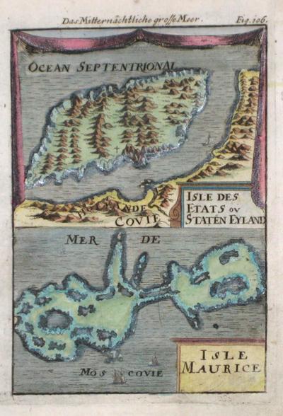 Mallet Alain Manesson Isle des etats ou Staten Eyland/Isle Maurice/ Das mitternäüchtliche große Meer