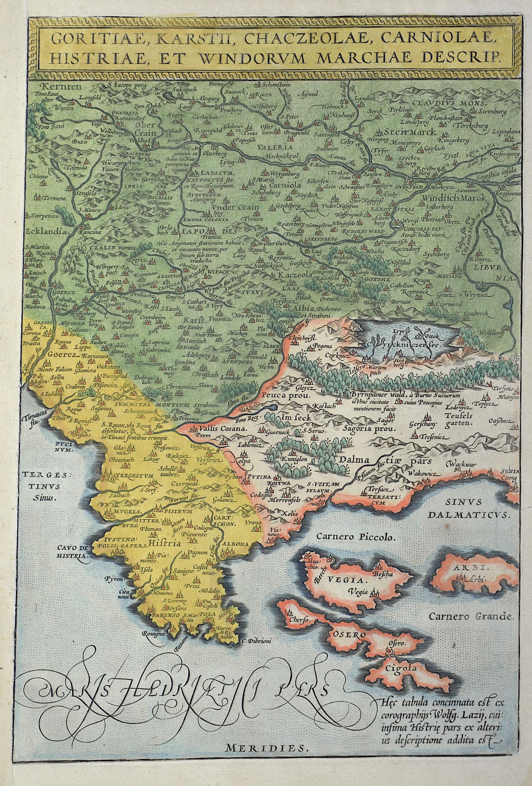 Ortelius  Goritiae, Karstii, Chaczeolae, Carniolae, Istriae, et Vindorum marchae descrip