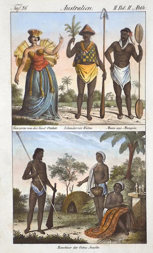 Anonymus  Australien. Tänzerin von der Insel Otahiti. Eiländer von Watiu. Mann aus Mangeea/ Bewohner der Ostra Inseln.