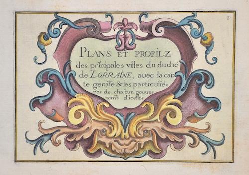 Anonymus  Plans et provfl des pricipales Villes du duche de Lorainne…