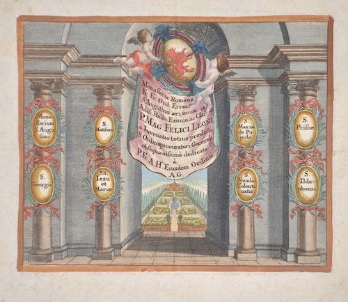 Höggmayr Angelus Monasteria Romana Fr. Fr. Ord. Erem. S. Augustini aeri incisa et Adm. Rndo. Eximio.ac Claa. P. Mag.Felici Leoni à Iuvenatio totius praedicti S Ordini.