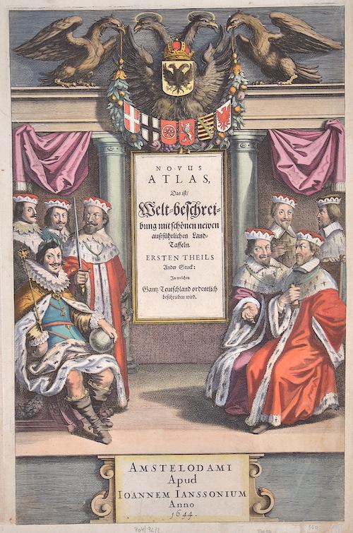 Janssonius Johann Novus Atlas , Das ist/welt-beschreibung mit schönem neuwen außführlichen Land-taffeln in welchem ganz Deutschlend ordentlich beschrieben wird